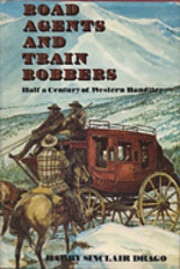 Road agents and train robbers; half a…