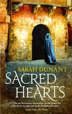 Sacred Hearts: A Novel by Sarah Dunant