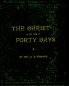 Christ of the Forty Days by A. B. Simpson