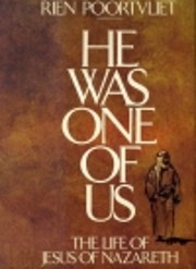 He was one of us : the life of Jesus of…