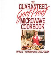 The Guaranteed Goof-Proof Microwave Cookbook…