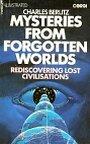 Mysteries from Forgotten Worlds - Charles Berlitz