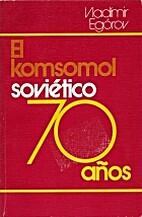 El komsomol soviético : 70 años by…