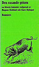 Den rasande grisen : en litterär kalender…