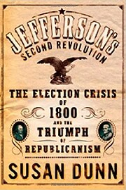 Jefferson's Second Revolution: The Election…