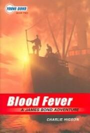 Blood fever : a James Bond adventure de…