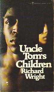Uncle Tom's children de Richard Wright