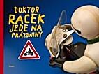 Doktor Racek jede na prázdniny by Milada…