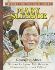 Mary Slessor: Courage in Africa (Heroes for…