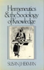 Hermeneutics and the Sociology of Knowledge…