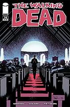 The Walking Dead #74 by Robert Kirkman
