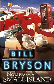 NOTES FROM A SMALL ISLAND por Bill Bryson