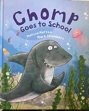 Chomp goes to school de Melissa Mattox