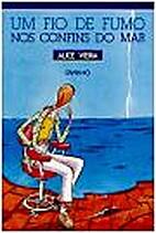 Um fio de fumo nos confins do mar by Alice…