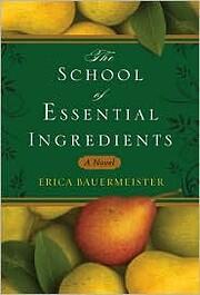 The School of Essential Ingredients av Erica…