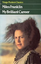 My Brilliant Career by Miles Franklin