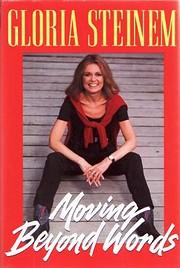 Moving Beyond Words af Gloria Steinem