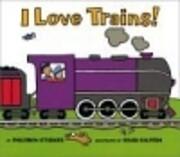 I Love Trains! de Philemon Sturges