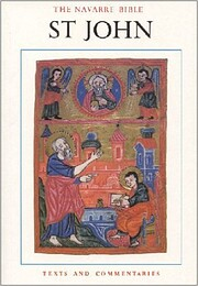 The Navarre Bible : the Gospel of Saint John…