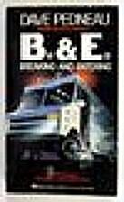 B.& E. by Dave Pedneau