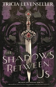 Shadows Between Us, The af Tricia…