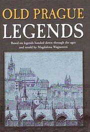Old Prague legends de Magdalena Wagnerová