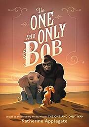 The One and Only Bob – tekijä: Katherine…