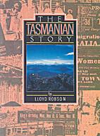 The Tasmanian Story by Lloyd Robson