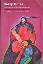 Crazy Horse, the Strange Man of the Oglalas…