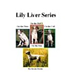 Lily Liver Series by Susan. Swain