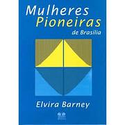 MULHERES PIONEIRAS DE BRASÍLIA por ELVIRA…