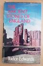 Ancient Stones of England - Tudor Edwards