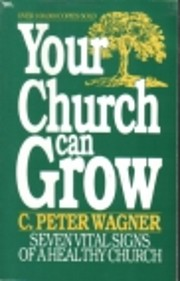 Your church can grow av C. Peter Wagner