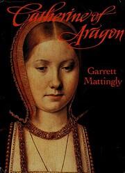 Catherine of Aragon af Garrett Mattingly