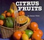 Citrus Fruits (Foods We Eat) af Susan Wake