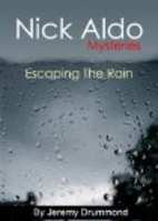 Nick Aldo Mysteries (Escaping the Rain) by…