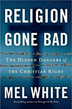 Religion Gone Bad: The Hidden Dangers of the…