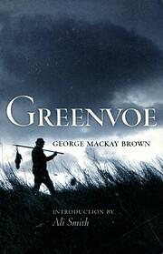 Greenvoe – tekijä: George Mackay Brown