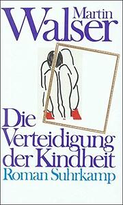 Die Verteidigung der Kindheit : Roman door…