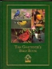 The gardener's bird book: A guide to…