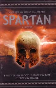 Spartan: A Novel by Valerio Massimo Manfredi