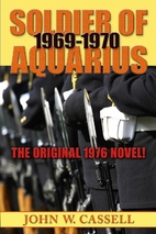 Soldier of Aquarius: 1969-1970 by John W.…