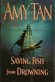Saving Fish from Drowning: A Novel…