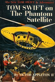 Tom Swift on the Phantom Satellite por…