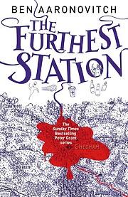 The furthest station von Ben Aaronovitch