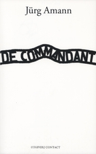 De commandant : monoloog by Jürg Amann