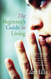 The Beginner's Guide to Living av Lia…
