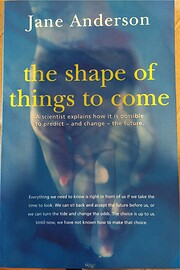 The Shape Of Things To Come - A Scientist…