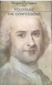 The confessions of Jean-Jacques Rousseau por…