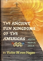 The ancient sun kingdoms of the Americas:…